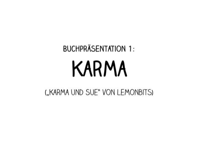 Mehr Infos unter. Lemonbits.de/karma-und-sue