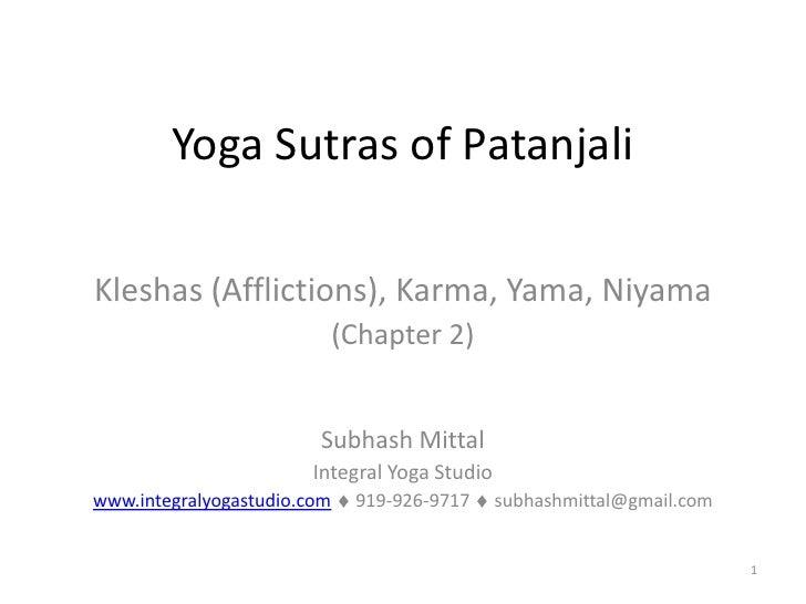 Yoga Sutras of Patanjali  Kleshas (Afflictions), Karma, Yama, Niyama                              (Chapter 2)             ...