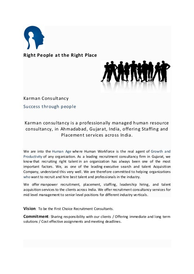 Right People at the Right Place Karman Consultancy Success through people Karman consultancy is a professionally managed h...