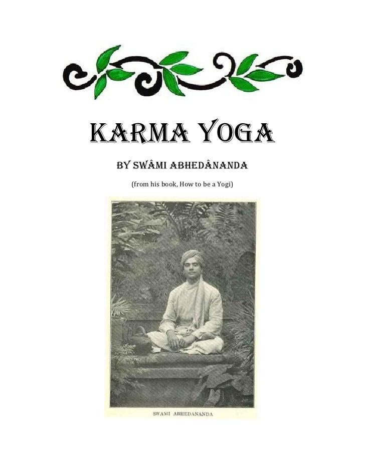 Karma Yoga by Swâmi Abhedânanda   (from his book, How to be a Yogi)