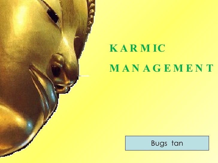 KARMIC MANAGEMENT Bugs  tan