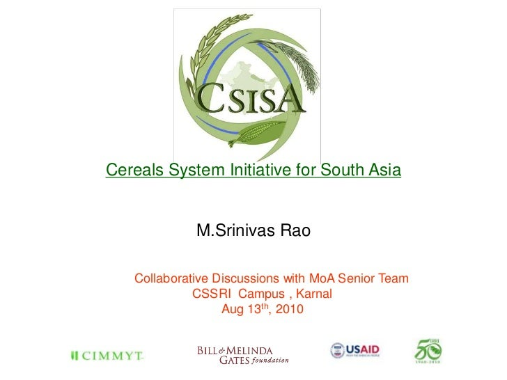 Cereals System Initiative for South Asia             M.Srinivas Rao   Collaborative Discussions with MoA Senior Team      ...