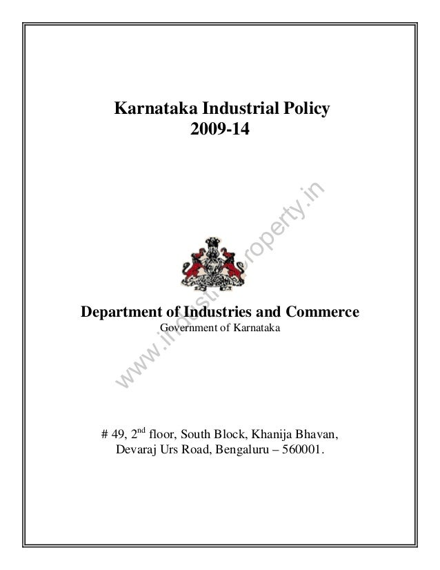 st ri  al  pr o  pe r  ty  .in  Karnataka Industrial Policy 2009-14  du  Department of Industries and Commerce  w  w w  .i...