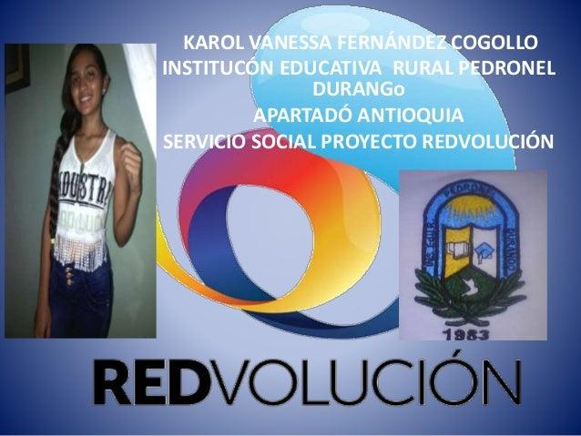 KAROL VANESSA FERNÁNDEZ COGOLLO INSTITUCÓN EDUCATIVA RURAL PEDRONEL DURANGo APARTADÓ ANTIOQUIA SERVICIO SOCIAL PROYECTO RE...