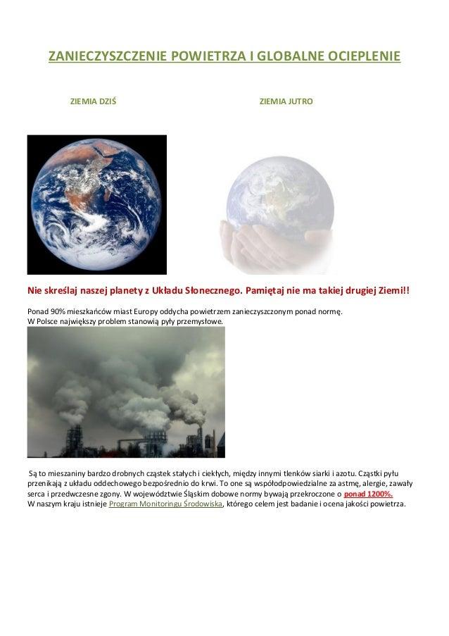 ZANIECZYSZCZENIE POWIETRZA I GLOBALNE OCIEPLENIE            ZIEMIA DZIŚ                                            ZIEMIA ...