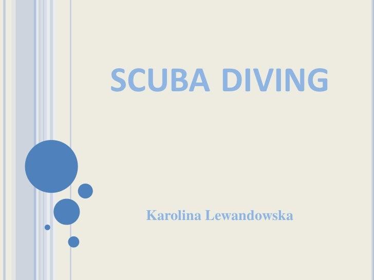 scuba diving<br />Karolina Lewandowska<br />