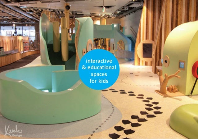 interactive  & educational  spaces  for kids