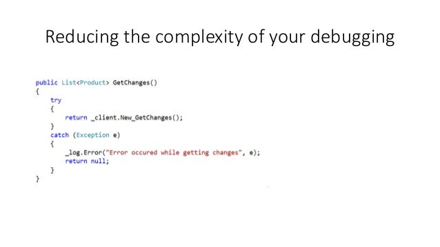 Reducing the complexity of your debugging