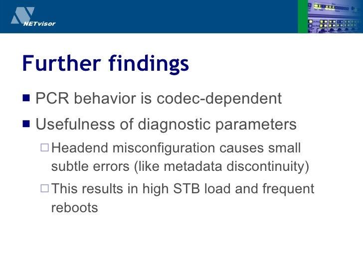Further findings <ul><li>PCR behavior is codec-dependent </li></ul><ul><li>Usefulness of diagnostic parameters </li></ul><...