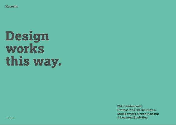 Designworksthis way.                 2011 credentials:                 Professional Institutions,                 Membersh...