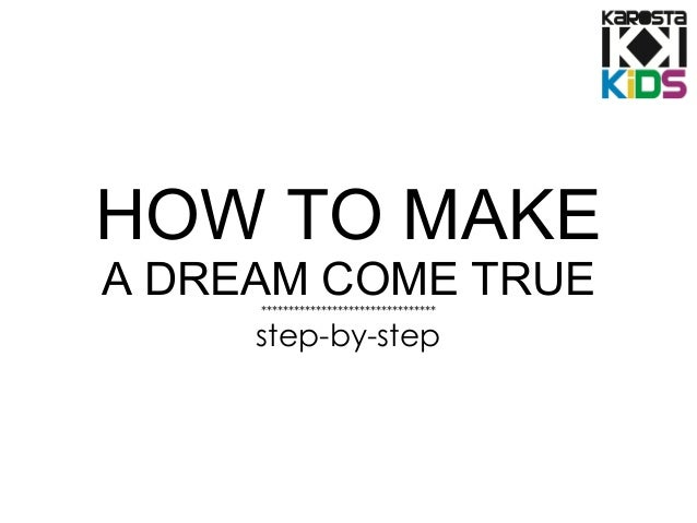 how to make dreams come true wikihow