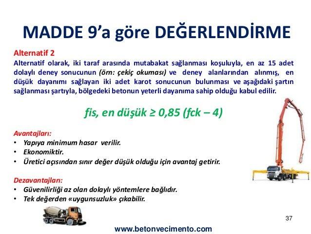 MADDE 9'a göre DEĞERLENDİRME  Alternatif 2  Alternatif olarak, iki taraf arasında mutabakat sağlanması koşuluyla, en az 15...