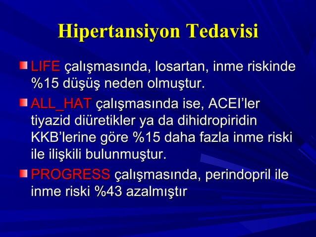 Hipertansiyon TedavisiHipertansiyon Tedavisi LIFELIFE çalışmasında, losartan, inme riskindeçalışmasında, losartan, inme ri...