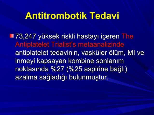 ANTİTROMBOTİK TEDAVİANTİTROMBOTİK TEDAVİ Obstruktif veya nonobstruktifObstruktif veya nonobstruktif asemptomatik karotisas...