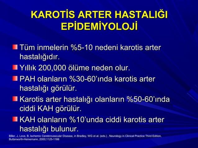 KAROTİS ARTER HASTALIĞIKAROTİS ARTER HASTALIĞI EPİDEMİYOLOJİEPİDEMİYOLOJİ Tüm inmelerin %5-10 nedeni karotis arterTüm inme...