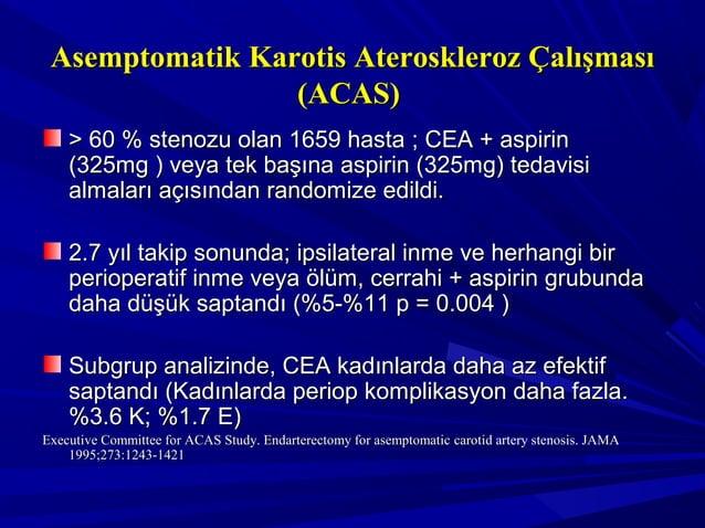 Veterans Affairs AsemptomatikVeterans Affairs Asemptomatik Karotis Stenozu ÇalışmasıKarotis Stenozu Çalışması ≥≥ %50 karot...