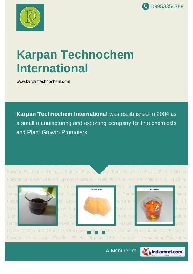 09953354389A Member ofKarpan TechnochemInternationalwww.karpantechnochem.comBio Quit Fulvic Acid Hi Charge Humi Amino Zyme...