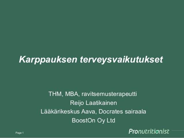 Karppauksen terveysvaikutuksetTHM, MBA, ravitsemusterapeuttiReijo LaatikainenLääkärikeskus Aava, Docrates sairaalaBoostOn ...