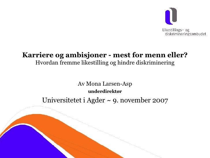 Karriere og ambisjoner - mest for menn eller? Hvordan fremme likestilling og hindre diskriminering Av Mona Larsen-Asp unde...