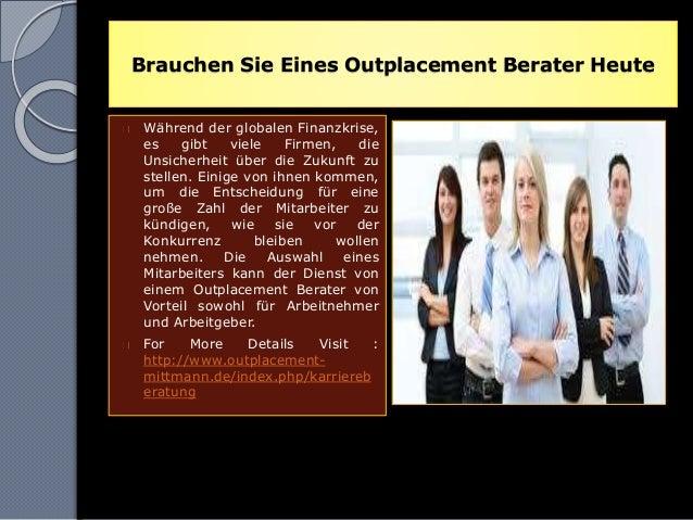 Brauchen Sie Eines Outplacement Berater Heute Während der globalen Finanzkrise, es gibt viele Firmen, die Unsicherheit übe...