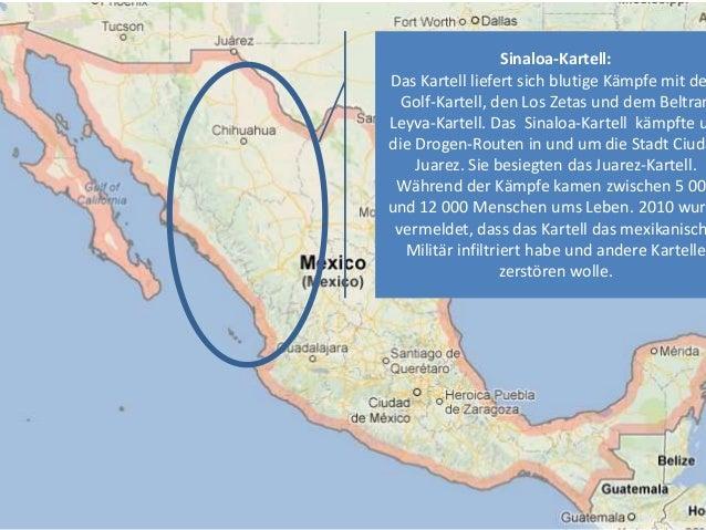 Sinaloa-Kartell:Das Kartell liefert sich blutige Kämpfe mit deGolf-Kartell, den Los Zetas und dem BeltranLeyva-Kartell. Da...