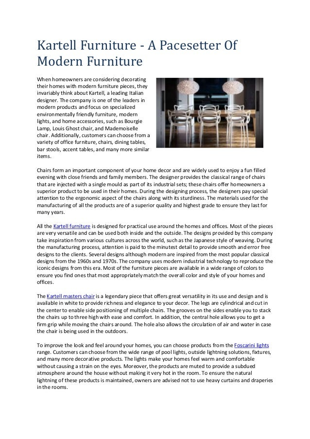 Kartell Furniture - A Pacesetter OfModern FurnitureWhen homeowners are considering decoratingtheir homes with modern furni...