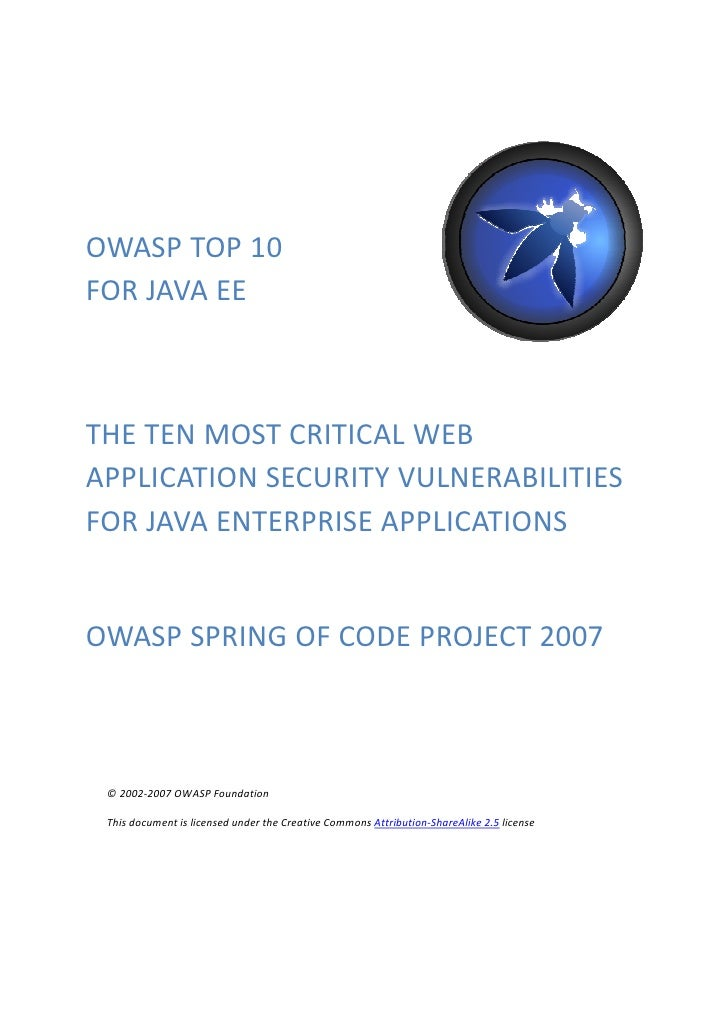 OWASP TOP 10 FOR JAVA EE    THE TEN MOST CRITICAL WEB APPLICATION SECURITY VULNERABILITIES FOR JAVA ENTERPRISE APPLICATION...