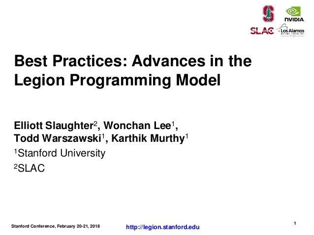 Stanford Conference, February 20-21, 2018 1 http://legion.stanford.edu Elliott Slaughter2, Wonchan Lee1, Todd Warszawski1,...