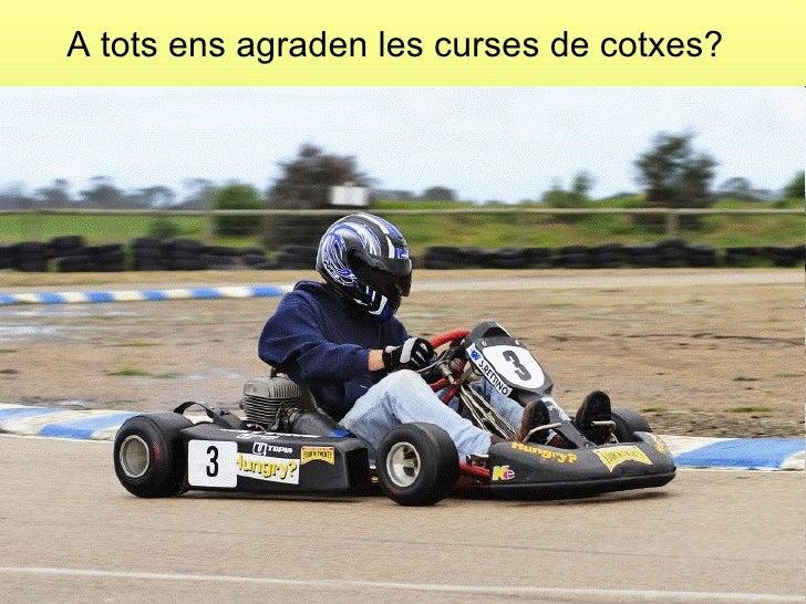 A tots ens agraden les curses de cotxes?
