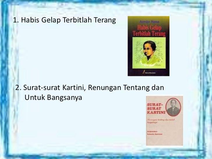 1. Habis Gelap Terbitlah Terang2. Surat-surat Kartini, Renungan Tentang dan   Untuk Bangsanya