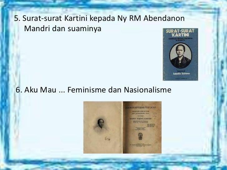 5. Surat-surat Kartini kepada Ny RM Abendanon   Mandri dan suaminya6. Aku Mau ... Feminisme dan Nasionalisme