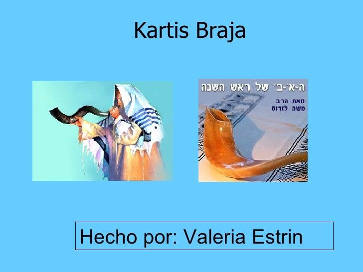 Kartis Braja Hecho por: Valeria Estrin