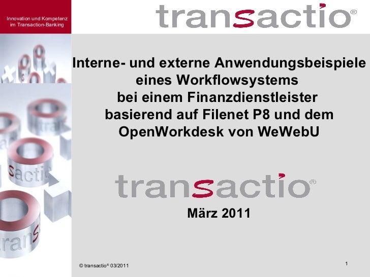Interne- und externe Anwendungsbeispiele eines Workflowsystems  bei einem Finanzdienstleister  basierend auf Filenet P8 un...