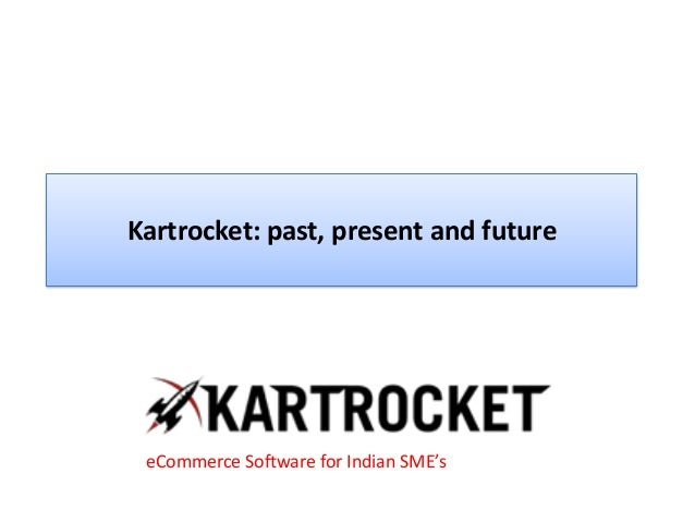 Kartrocket: past, present and future eCommerce Software for Indian SME's