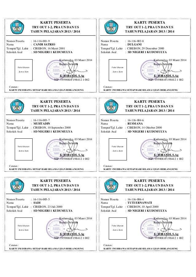 KARTU PESERTA TRY OUT 1-2, PRA UN DAN US TAHUN PELAJARAN 2013 / 2014 Nomor Peserta : 16-116-001-9 Nama : CANDI SATRIO Temp...
