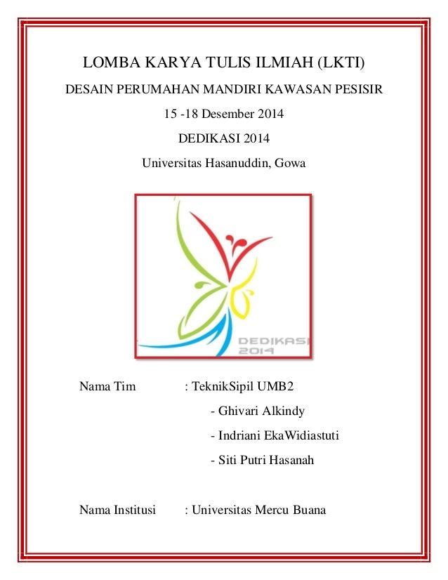 LOMBA KARYA TULIS ILMIAH (LKTI) DESAIN PERUMAHAN MANDIRI KAWASAN PESISIR 15 -18 Desember 2014 DEDIKASI 2014 Universitas Ha...