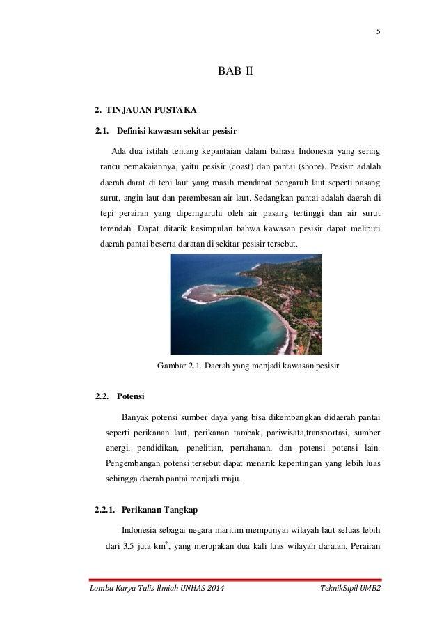 5 Lomba Karya Tulis Ilmiah UNHAS 2014 TeknikSipil UMB2 BAB II 2. TINJAUAN PUSTAKA 2.1. Definisi kawasan sekitar pesisir Ad...