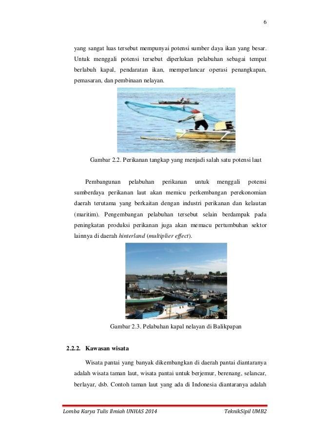 6 Lomba Karya Tulis Ilmiah UNHAS 2014 TeknikSipil UMB2 yang sangat luas tersebut mempunyai potensi sumber daya ikan yang b...