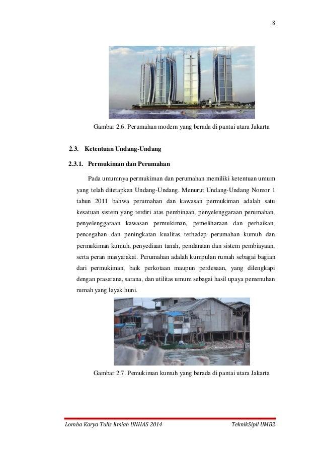 8 Lomba Karya Tulis Ilmiah UNHAS 2014 TeknikSipil UMB2 Gambar 2.6. Perumahan modern yang berada di pantai utara Jakarta 2....