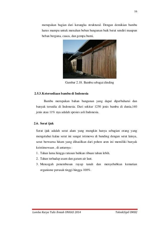 16 Lomba Karya Tulis Ilmiah UNHAS 2014 TeknikSipil UMB2 merupakan bagian dari kerangka struktural. Dengan demikian bambu h...
