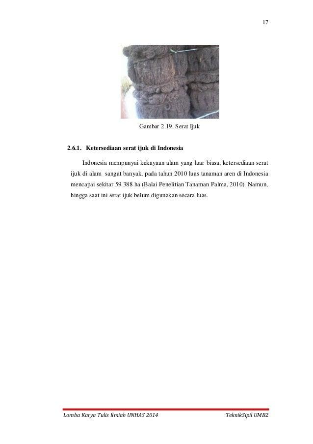 17 Lomba Karya Tulis Ilmiah UNHAS 2014 TeknikSipil UMB2 Gambar 2.19. Serat Ijuk 2.6.1. Ketersediaan serat ijuk di Indonesi...