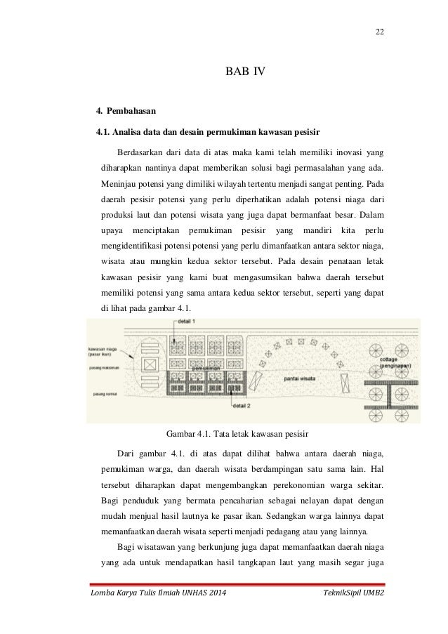 22 Lomba Karya Tulis Ilmiah UNHAS 2014 TeknikSipil UMB2 BAB IV 4. Pembahasan 4.1. Analisa data dan desain permukiman kawas...