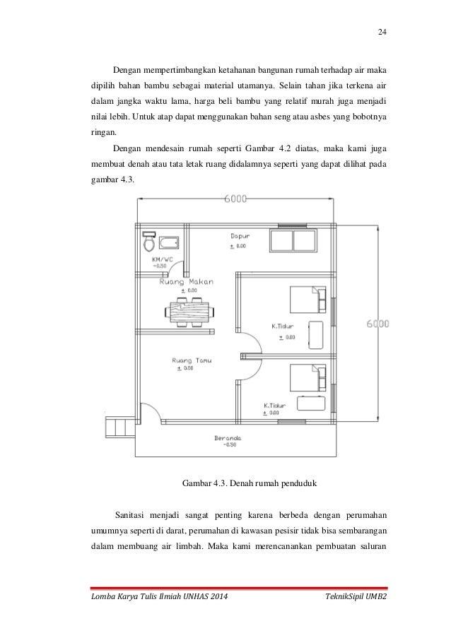 24 Lomba Karya Tulis Ilmiah UNHAS 2014 TeknikSipil UMB2 Dengan mempertimbangkan ketahanan bangunan rumah terhadap air maka...