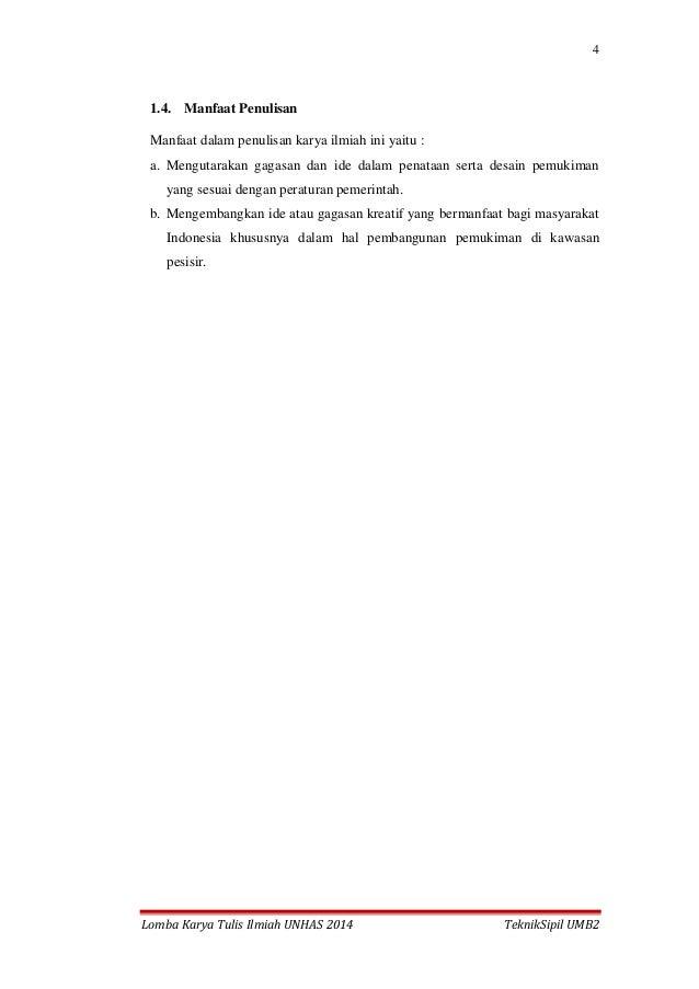 4 Lomba Karya Tulis Ilmiah UNHAS 2014 TeknikSipil UMB2 1.4. Manfaat Penulisan Manfaat dalam penulisan karya ilmiah ini yai...