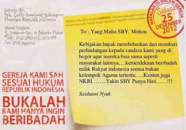 To : Yang Mulia SBY. MohonKebijakan bapak membebaskan dan memberiperlindungan kepada saudara kami yang dibogor agar mereka...