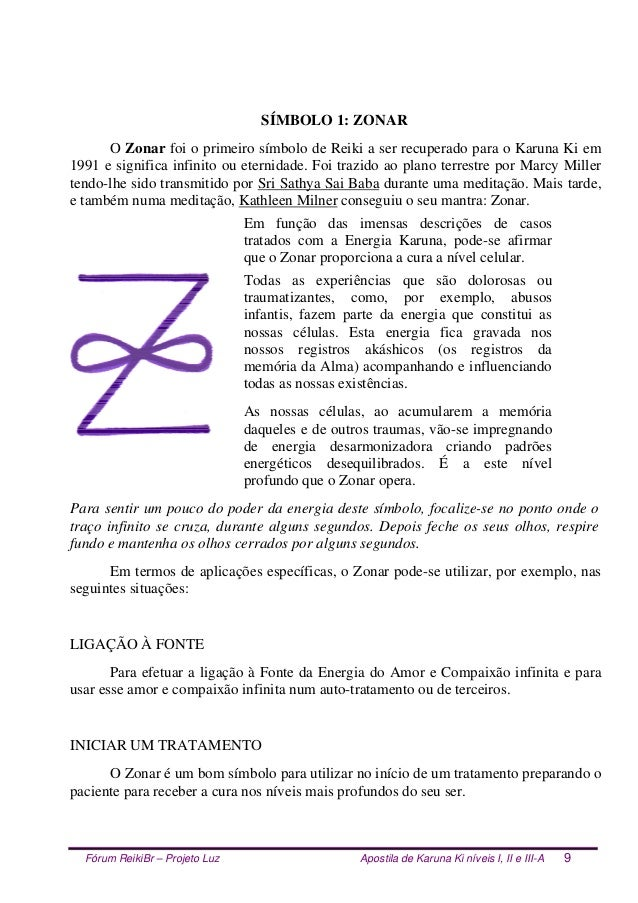 Fórum ReikiBr – Projeto Luz Apostila de Karuna Ki níveis I, II e III-A 9 SÍMBOLO 1: ZONAR O Zonar foi o primeiro símbolo d...