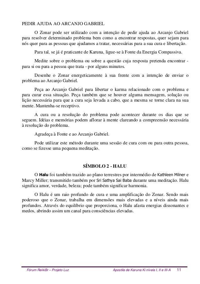 Fórum ReikiBr – Projeto Luz Apostila de Karuna Ki níveis I, II e III-A 11 PEDIR AJUDA AO ARCANJO GABRIEL O Zonar pode ser ...
