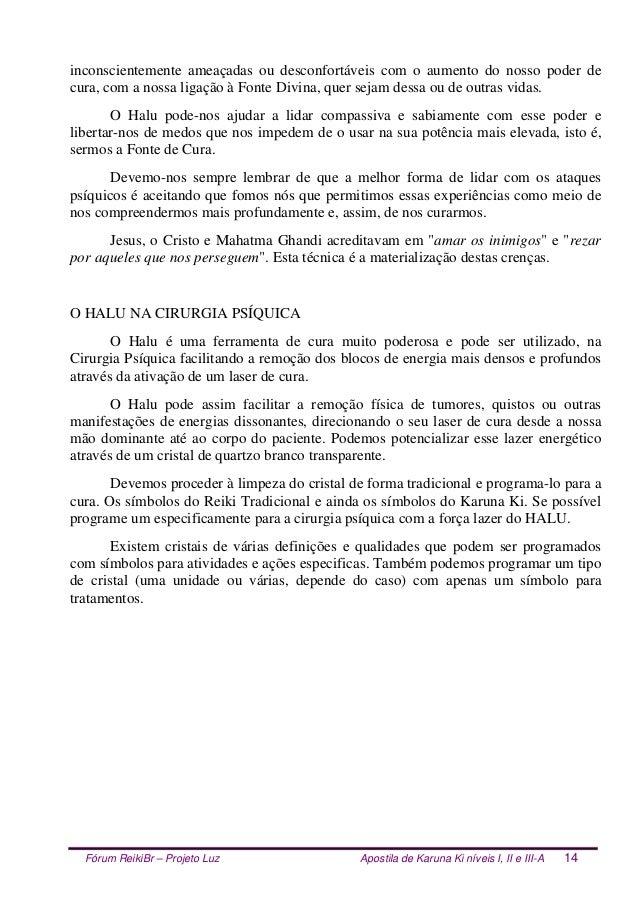 Fórum ReikiBr – Projeto Luz Apostila de Karuna Ki níveis I, II e III-A 14 inconscientemente ameaçadas ou desconfortáveis c...