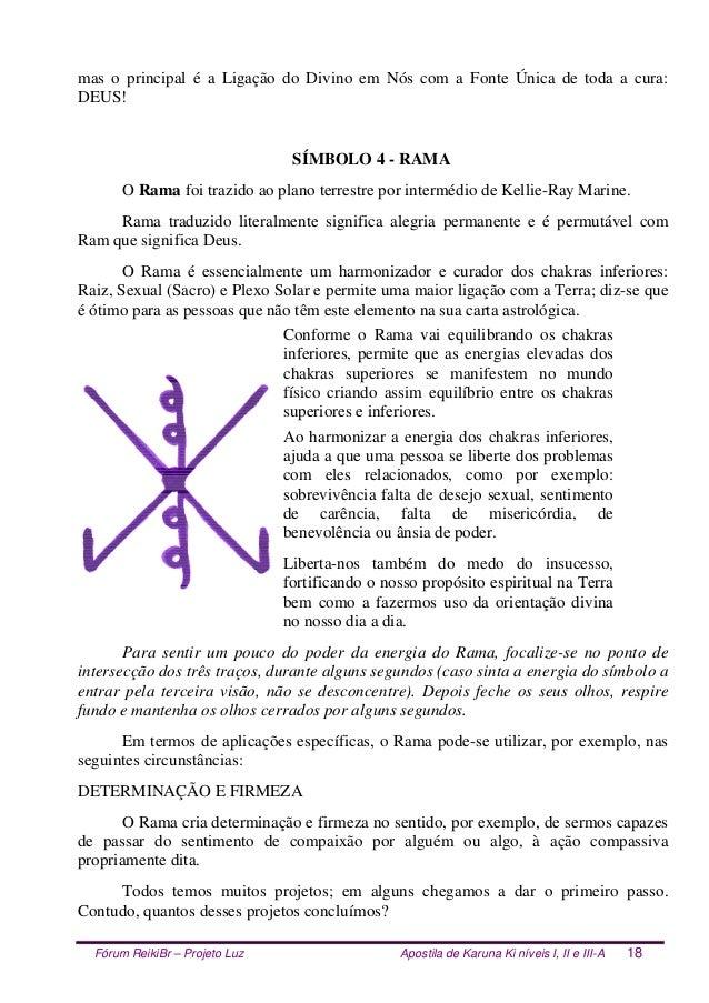 Fórum ReikiBr – Projeto Luz Apostila de Karuna Ki níveis I, II e III-A 18 mas o principal é a Ligação do Divino em Nós com...