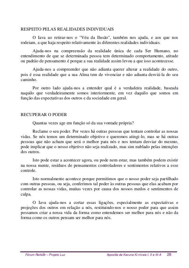 Fórum ReikiBr – Projeto Luz Apostila de Karuna Ki níveis I, II e III-A 28 RESPEITO PELAS REALIDADES INDIVIDUAIS O Iava ao ...